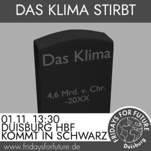 Das Klima stirbt 01.11. 13:30 Uhr Duisburg Hbf Kommt in schwarz
